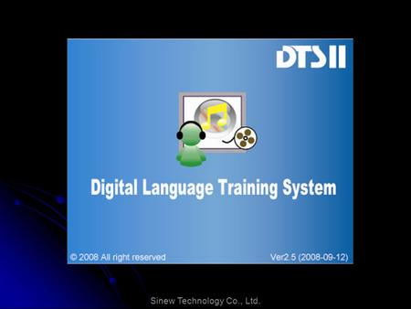 Sinew Technology Co., Ltd.. DTS II- Digital Language Training System with embedded system and 32 bit DSP processor makes language learning more efficient.