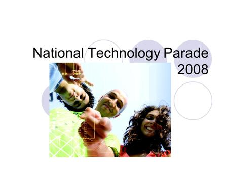 National Technology Parade 2008. Outline Venue Organizers and Sponsors Objectives Activities Projects Support Prizes Registration.