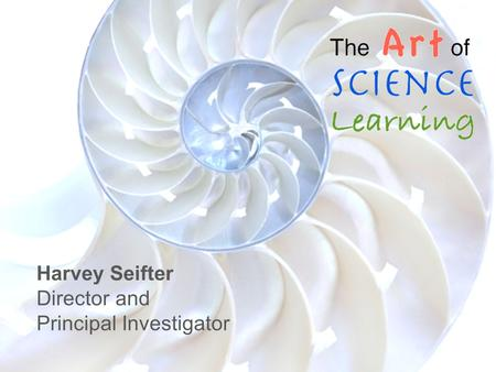 Harvey Seifter Director and Principal Investigator.