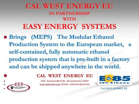 CAL WEST ENERGY EU IN PARTNERSHIP WITH EASY ENERGY SYSTEMS