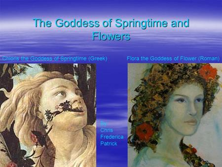 The Goddess of Springtime and Flowers