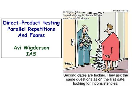 Direct-Product testing Parallel Repetitions And Foams Avi Wigderson IAS.