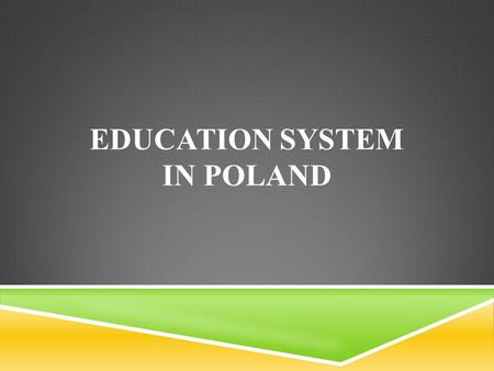EDUCATION SYSTEM IN POLAND