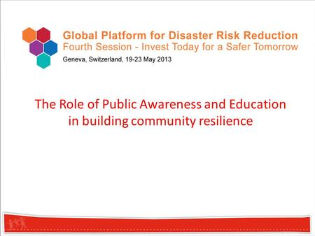 The Role of Public Awareness and Education in building community resilience.