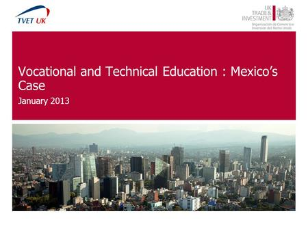 Vocational and Technical Education : Mexicos Case January 2013.