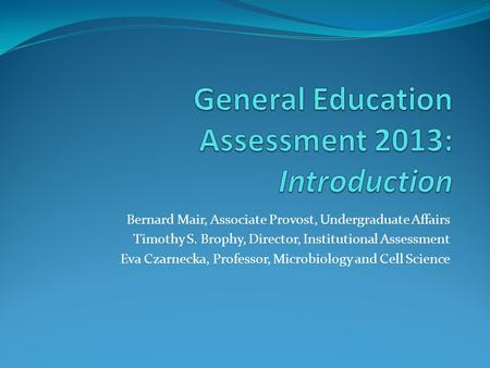 General Education Assessment 2013: Introduction