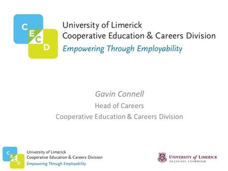 Gavin Connell Head of Careers Cooperative Education & Careers Division.