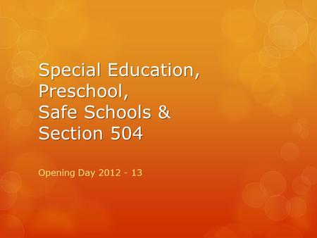 Special Education, Preschool, Safe Schools & Section 504 Opening Day 2012 - 13.
