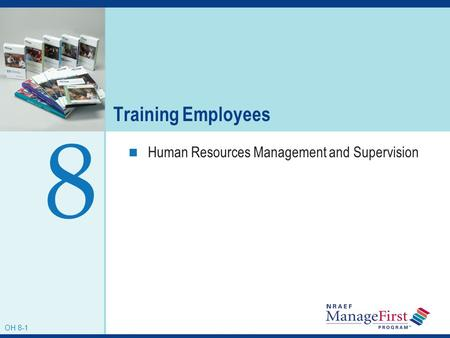Training Employees 8 Human Resources Management and Supervision OH 8-1.