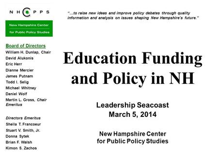 …to raise new ideas and improve policy debates through quality information and analysis on issues shaping New Hampshires future. Education Funding and.
