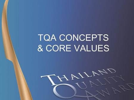 TQA CONCEPTS & CORE VALUES