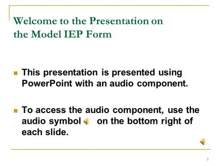 Welcome to the Presentation on the Model IEP Form