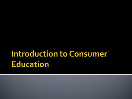 Introduction to Consumer Education