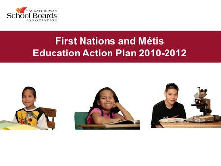 First Nations and Métis Education Action Plan 2010-2012.