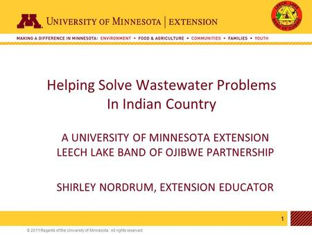 1 © 2011 Regents of the University of Minnesota. All rights reserved. 11 A UNIVERSITY OF MINNESOTA EXTENSION LEECH LAKE BAND OF OJIBWE PARTNERSHIP SHIRLEY.