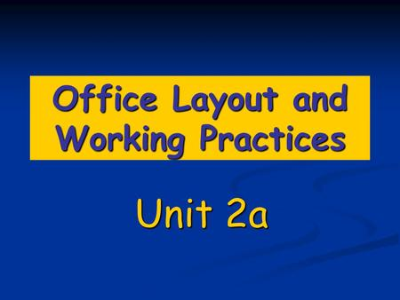 Office Layout and Working Practices Unit 2a. Click to go to Sum up page Cellular Office Layout Traditional method of organising the office area Traditional.