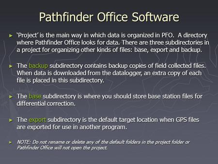 Pathfinder Office Software Project is the main way in which data is organized in PFO. A directory where Pathfinder Office looks for data. There are three.
