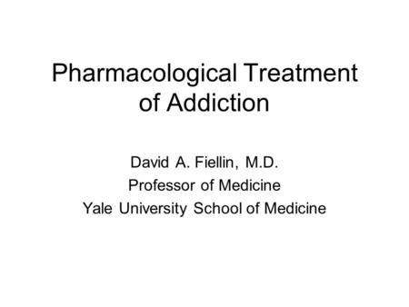 Pharmacological Treatment of Addiction