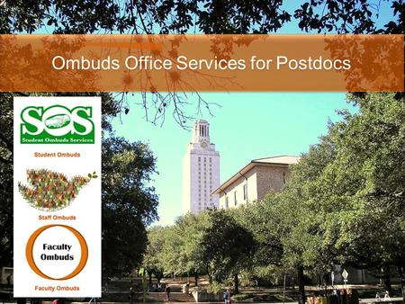 Ombuds Office Services for Postdocs. Operating Principles Confidentiality: The Faculty Ombuds will not disclose the name of any individual who has visited.