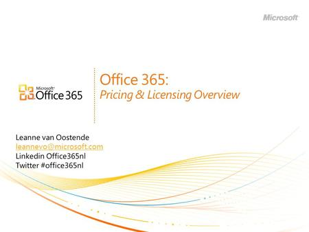 Office 365: Pricing & Licensing Overview. | Copyright© 2010 Microsoft Corporation Transition to the Cloud: Were All In! 2.