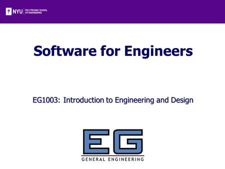 Software for Engineers EG1003: Introduction to Engineering and Design.