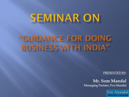 "SEMINAR ON ""Guidance for doing business with India"""