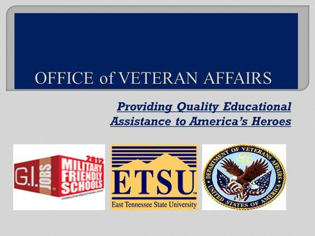 Providing Quality Educational Assistance to Americas Heroes.