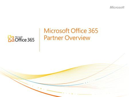 Microsoft Office 365 Partner Overview