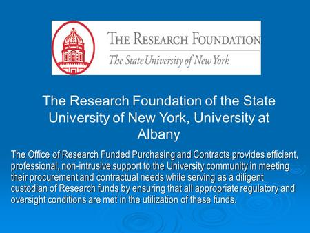 The Office of Research Funded Purchasing and Contracts provides efficient, professional, non-intrusive support to the University community in meeting.