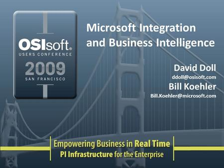 Microsoft Integration and Business Intelligence David Doll Bill Koehler