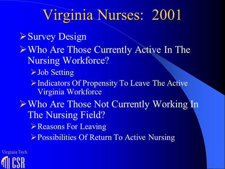 Virginia Nurses: 2001 Survey Design Who Are Those Currently Active In The Nursing Workforce? Job Setting Indicators Of Propensity To Leave The Active Virginia.