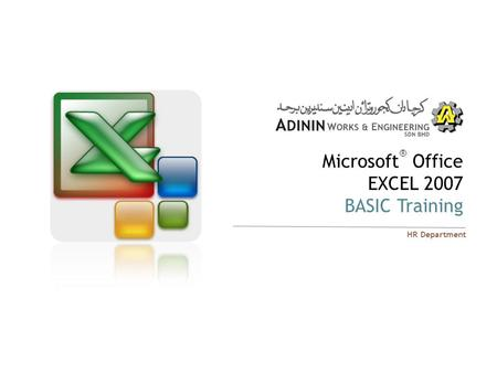 Microsoft ® Office EXCEL 2007 BASIC Training HR Department.