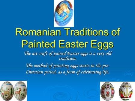 Romanian Traditions of Painted Easter Eggs