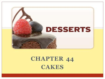 Chapter 44 Cakes.