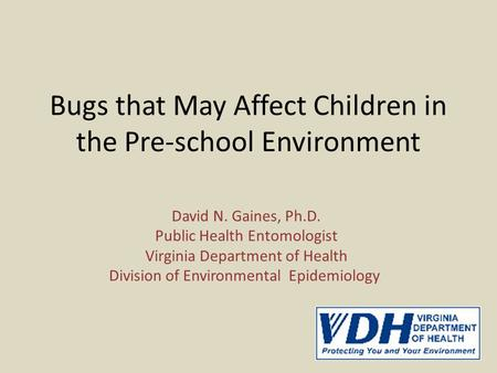 Bugs that May Affect Children in the Pre-school Environment