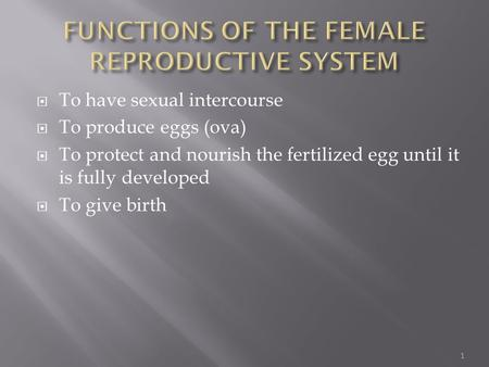 FUNCTIONS OF THE FEMALE REPRODUCTIVE SYSTEM