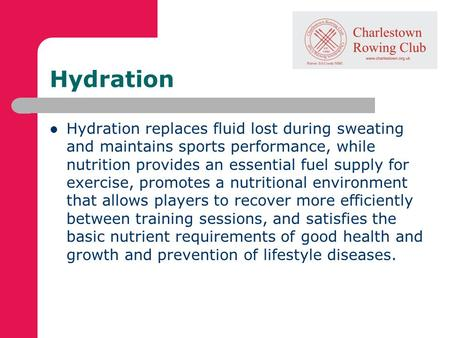 Hydration Hydration replaces fluid lost during sweating and maintains sports performance, while nutrition provides an essential fuel supply for exercise,