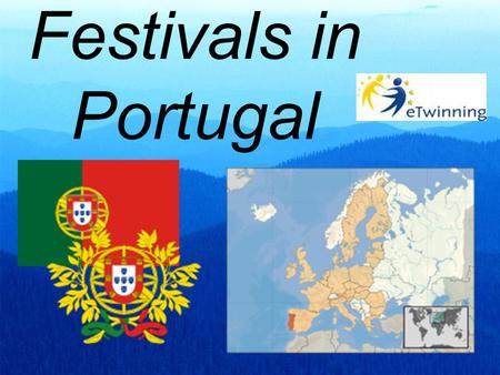 Festivals in Portugal. Easter Here are some curiosities about the Easter traditions in Portugal. At the beginning of the times, Easter as we know it today.