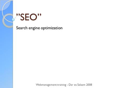 """SEO"" Search engine optimization Webmanagement training - Dar es Salaam 2008."