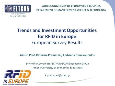The E-Business Research Center ATHENS UNIVERSITY OF ECONOMICS & BUSINESS DEPARTMENT OF MANAGEMENT SCIENCE & TECHNOLOGY Trends and Investment Opportunities.