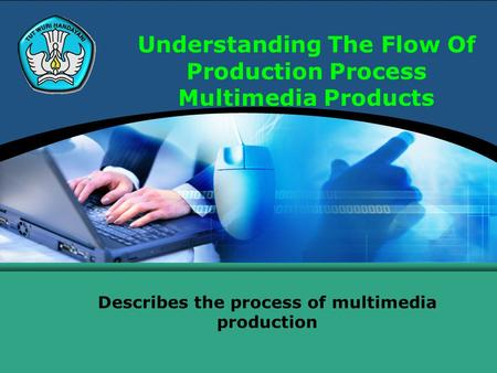 Understanding The Flow Of Production Process Multimedia Products Describes the process of multimedia production.