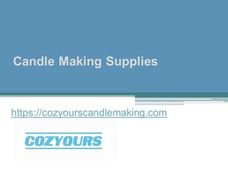 Candle Making Supplies https://cozyourscandlemaking.com.