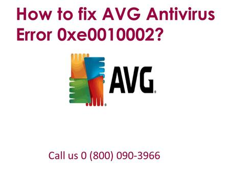 How to fix AVG Antivirus Error 0xe ? Call us 0 (800)
