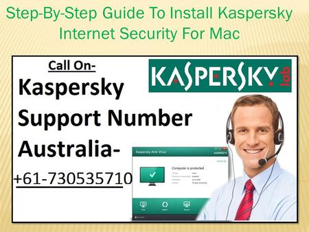 Step-By-Step Guide To Install Kaspersky Internet Security For Mac.