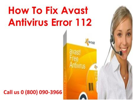 Fix Avast error code 112 Call 0-800(090)3966 Helpline Number