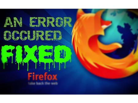 Troubleshoot All Mozilla Firefox Errors With Just These 6 Steps Mozilla Firefox Customer Support Number.