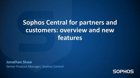 Secure once, run anywhere Simplify your security with Sophos