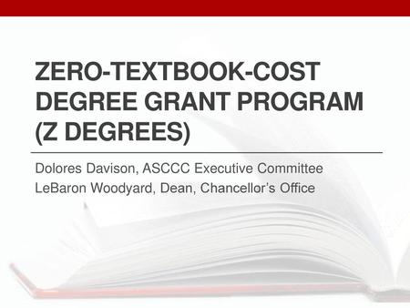 Zero-Textbook-Cost Degree Grant Program (Z Degrees)