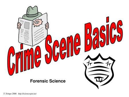 Crime Scene Basics Forensic Science Ppt Video Online Download