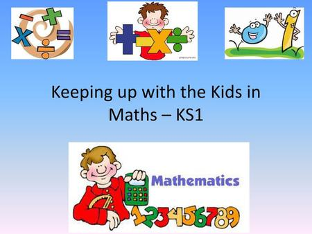 Keeping up with the Kids in Maths – KS1